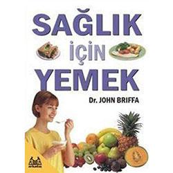 Sağlık İçin Yemek (Arkadaş Yayınları, John Briffa)