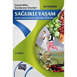 Sağlıklı Yaşam, Doğru Beslenme Hastalıklardan Korunma (Ali Özdemir)