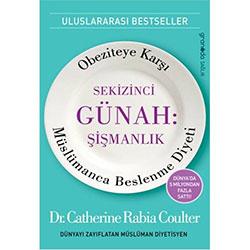 Sekizinci Günah: Şişmanlık Obeziteye Karşı Müslümanca Beslenme Diyeti (Catherine Rabia Coulter)