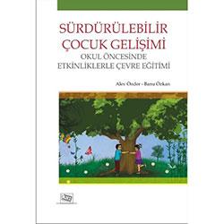 Sürdürülebilir Çocuk Gelişimi (Doç. Dr. Alev Önder, Banu Özkan )