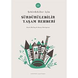 Şehirdekiler için Sürdürülebilir Yaşam Rehberi (Scott Kellog & Stacy Pettigrew, Sinek Sekiz)