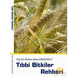 Tıbbi Bitkiler Rehberi (İbrahim Saraçoğlu)
