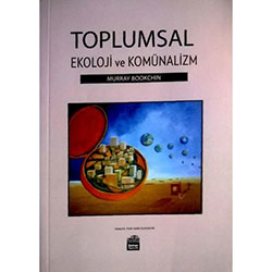 Toplumsal Ekoloji ve Komünalizm  Murray Bookchin