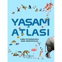 Yaşam Atlası: İlginç Fotoğraflarla Doğa Araştırmaları (İş Bankası Yayınları)