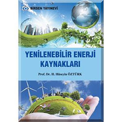 Yenilenebilir Enerji Kaynakları (Prof. Dr. H. Hüseyin Öztürk)