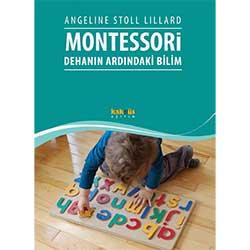 Montessori: Dehanın Ardındaki Bilim (Angeline Stoll Lillard, Kaknüs Yayınları)