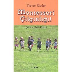 Montessori Çılgınlığı (Trevor Eissler)