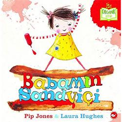 Organik Kitap: Babamın Sandviçi  Pip Jones & Laura Hughes  Beyaz Balina Yayınları