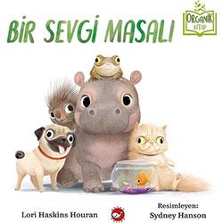 Organik Kitap: Bir Sevgi Masalı  Lori Haskins Houran  Beyaz Balina Yayınları