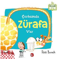 Organik Kitap: Çorbamda Zürafa Var  Ross Burach  Beyaz Balina Yayınları