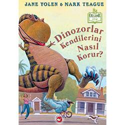 Organik Kitap: Dinozorlar Kendilerini Nasıl Korur? (J. Yolen & M. Teague, Beyaz Balina Yayınları)