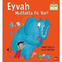 Organik Kitap: Eyvah Mutfakta Fil Var!  Smriti Halls  Beyaz Balina Yayınları