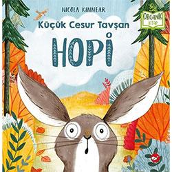 Organik Kitap: Hopi - Küçük Cesur Tavşan  Nicola Kinnear  Beyaz Balina Yayınları