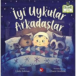 Organik Kitap: İyi Uykular Arkadaşlar  Linda Ashman  Beyaz Balina Yayınları