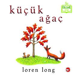 Organik Kitap: Küçük Ağaç (Loren Long, Beyaz Balina Yayınları)