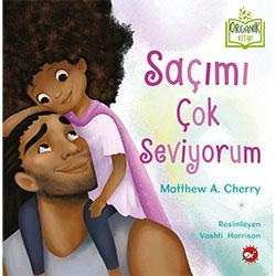 Organik Kitap:  Saçımı Çok Seviyorum  Matthew A  Cherry  Beyaz Balina Yayınları