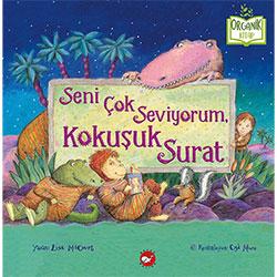 Organik Kitap: Seni Çok Seviyorum Kokuşuk Surat  Lisa M  Court  Beyaz Balina Yayınları