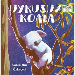Organik Kitap: Uykusuz Koala  Kübra Nur Özkeçeci  Beyaz Balina Yayınları