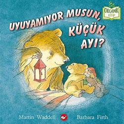 Organik Kitap: Uyuyamıyor Musun  Küçük Ayı?  Martin Waddell & Barbara Firth  Beyaz Balina Yayınları