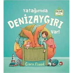 Organik Kitap: Yatağımda Denizaygırı Var!  Ciara Flood - Beyaz Balina Yayınları