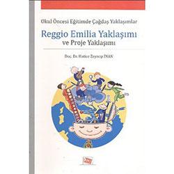 Reggio Emilia Yaklaşımı ve Proje Yaklaşımı (Doç.Dr.Hatice Zeynep İnan)
