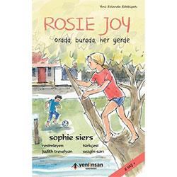 Rosie Joy Orada, Burada, Her Yerde  (Sophie Siers, Yeni İnsan Yayınları)