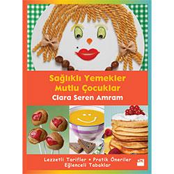 Sağlıklı Yemekler Mutlu Çocuklar (Clara Seren Amram, Doğan Kitap)