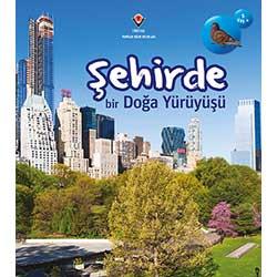 Şehirde Bir Doğa Yürüyüşü (5+ Yaş, Tübitak Yayınları)