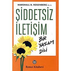 Şiddetsiz İletişim, Bir Yaşam Dili (Ph.D. Marshall B. Rosenberg)