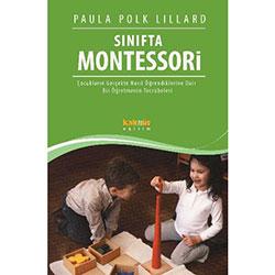 Sınıfta Montessori - Bir Öğretmenin Tecrübeleri (Paula Polk Lillard)