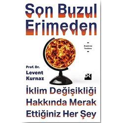 Son Buzul Erimeden (Prof. Dr. Levent Kurnaz)
