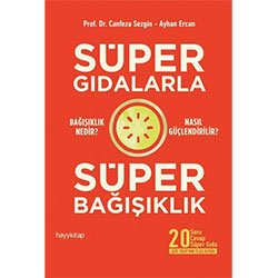 Süper Gıdalarla Süper Bağışıklık  Prof  Dr  Canfeza Sezgin  Ayhan Ercan
