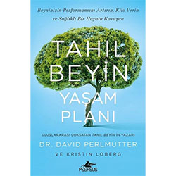 Tahıl Beyin Yaşam Planı (Dr. David Perlmutter & Krıstın Lomberg, Pegasus Yayınları)