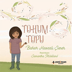 Tohum Topu (Bahar Havzalı Şener, Yeni İnsan Yayınları)