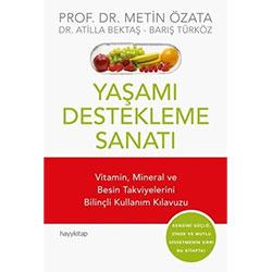 Yaşamı Destekleme Sanatı (Prof. Dr. Metin Özata, Dr. Atilla Bektaş, Barış Türköz)